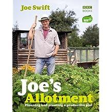 By Joe Swift - Joe's Allotment: Planning and planting a productive plot