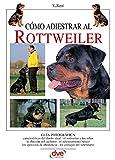 Cómo adiestrar al Rottweiler (Spanish Edition)