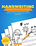 Handwriting Practice for Kids: A Printing Practice Workbook - Capital & Lowercase Letter Tracing and Word Writing Practice for Kids Ages 3-5, Both ... Kindergarten (Handwriting Workbook)