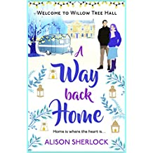A Way Back Home: The perfect feel-good, laugh out loud romance of Christmas 2018 (The Willow Tree Hall Series Book 3) (English Edition)
