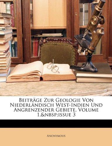 Beitrge Zur Geologie Von Niederlndisch West-Indien Und Angrenzender Gebiete, Volume 1, Issue 3