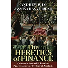 THE HERETICS OF FINANCE: Conversations with the Leading Practitioners of Technical Analysis (Bloomberg)