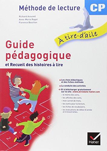 A Tire-d'Aile CP ed. 2011 Guide Pedago.(Unites 1 a 27) + Recueil des Histoires a Lire Version Rouge par Assuied-R+Ragot-Am+B