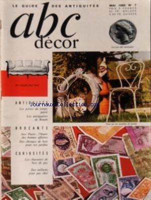 ABC DECOR [No 7] du 01/05/1965 - ANTIQUITES / LES PORTES DU TEMPS PASSE - LES ANTIQUAIRES DE ROUEN - BROCANTE / AUX PUCES - CURIOSITES / LES CHASSEURS DE BECS DE GAZ - DES MILLIONS POUR PAS CHER par Collectif