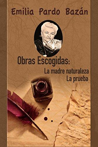 Obras Escogidas: 1. La madre naturaleza 2. La prueba (Spanish Edition)