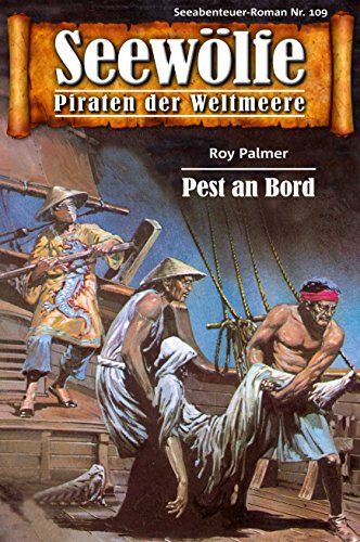 Seewölfe - Piraten der Weltmeere 109: Pest an Bord