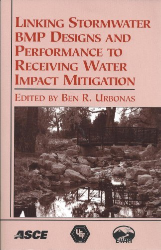 Linking Stormwater BMP Designs and Performance to Receiving Water Impact Mitigation: Proceedings of the Engineering Foundation Conference Held in Snowmass, Colorado, August 19-24, 2001