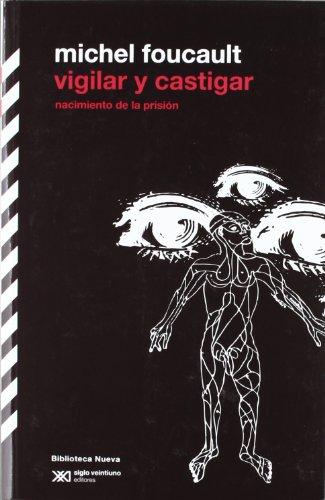 Vigilar y castigar (Biblioteca Clásica Siglo XXI) por Michel Foucault