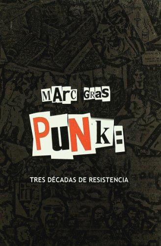 Punk: tres decadas de resistencia por Marc Gras
