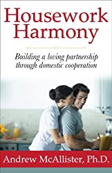Housework Harmony: Building a loving partnership through domestic cooperation (English Edition)