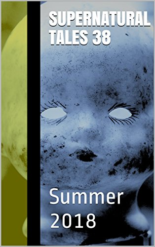 Supernatural Tales 38: Summer 2018 (English Edition)