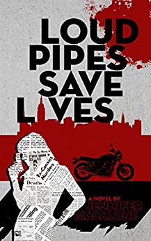 Loud Pipes Save Lives by [Giacalone, Jennifer]