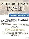 Intégrale des romans napoléoniens d'Arthur Conan Doyle: Le brigadier Gérard et autres romans (French Edition)