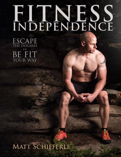 fitness-independence-escape-the-fads-and-be-fit-your-way-volume-1-the-red-delta-project