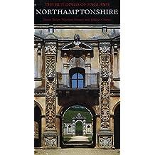 Northamptonshire: Buildings of England Series (Pevsner Architectural Guides) (Pevsner Architectural Guides: Buildings of England)