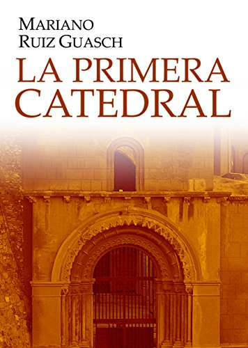Download La Primera Catedral: Novela