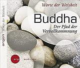Buddha: Der Pfad der Vervollkommnung