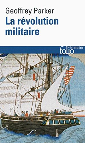 La révolution militaire: La guerre et l'essor de l'Occident, 1500-1800