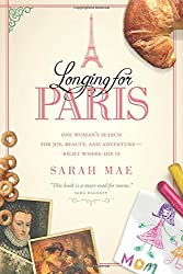 Longing for Paris by Sarah Mae (August 21, 2015) Paperback