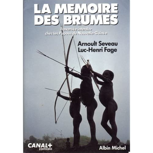 La Mémoire des brumes, traversée clandestine chez les Papous de Nouvelle-Guinée