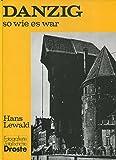 Danzig - so wie es war: Ein Bildband (Städte - so wie sie waren)