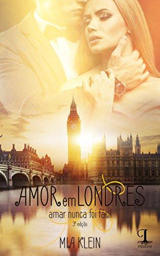 Amor em Londres: Amar nunca foi fácil. (Portuguese Edition)