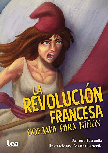 La revolución francesa contada para niños (La brújula y la veleta) por Ramón D. Tarruella