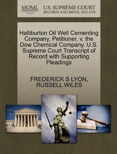 halliburton-oil-well-cementing-company-petitioner-v-the-dow-chemical-company-us-supreme-court-transc