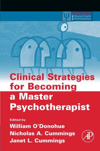 Clinical Strategies for Becoming a Master Psychotherapist (Practical Resources for the Mental Health Professional)