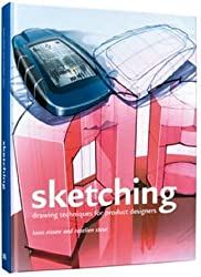 Sketching (12th printing): Drawing Techniques for Product Designers 11th (eleventh) Edition by Eissen, Koos, Steur, Roselien published by BIS Publishers (2009)
