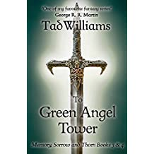 To Green Angel Tower: Memory, Sorrow & Thorn Books 3 & 4