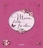 Mama, danke für alles - Ute Elisabeth Mordhorst