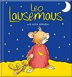 Leo Lausemaus will nicht schlafen -