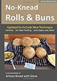 No-Knead Rolls & Buns (B&W Version): From the Kitchen of Artisan Bread with Steve