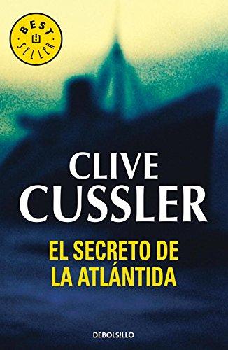 El secreto de la Atlántida (Dirk Pitt 15) (BEST SELLER) por Clive Cussler