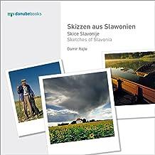 Skizzen aus Slawonien: Skice Slavonije / Sketches of Slavonia