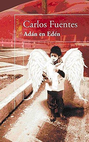 Adan en Eden / Adam in Eden por Carlos Fuentes