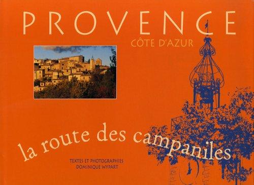 La route des campaniles : Provence-Côte d'Azur