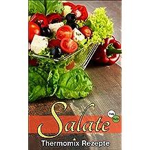 Thermomix Rezepte: Ausgezeichnete Salate (Thermomix TM5 & TM31 Kochbuch)