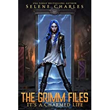 It's a Charmed Life (The Grimm Files Book 1)