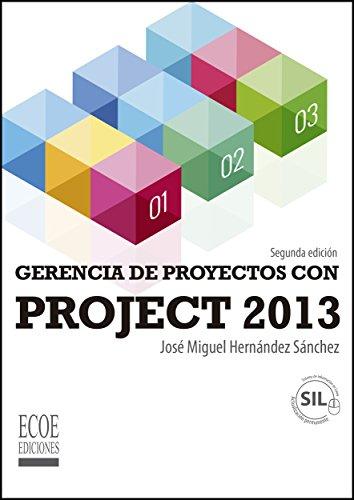 Gerencia de proyectos con Project 2013 de [Hernández Sánchez, José Miguel]