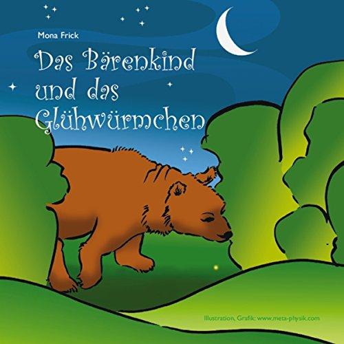 Das Bärenkind und das Glühwürmchen par Mona Frick