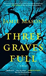 Three Graves Full by Jamie Mason (2013-08-20)