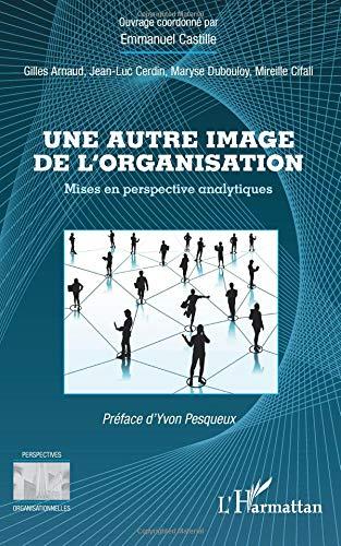 Une autre image de l'organisation par Gilles Arnaud