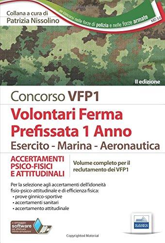 Concorso VFP1. Accertamento psico-fisici e attitudinali. Volontari in ferma prefissata di 1 anno. Esercito, marina, aeronautica. Con software di simulazione