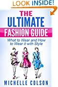 #9: Fashion: The Ultimate Fashion Guide: What to Wear and How to Wear it with Style