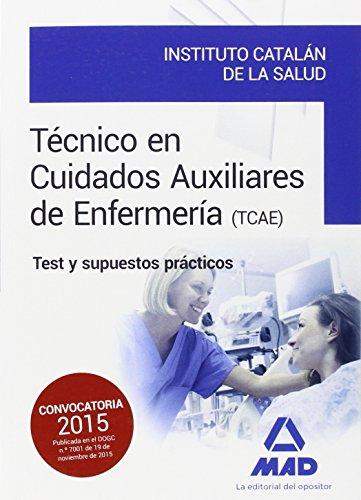 Técnicos en Cuidados Auxiliares de Enfermería del Instituto Catalán de la Salud. Test y supuestos prácticos