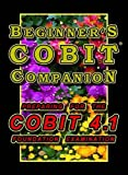 Beginner's Cobit Companion: Preparing for the Cobit 4.1 Foundation Examination by T. Gilling (4-Nov-2011) Paperback