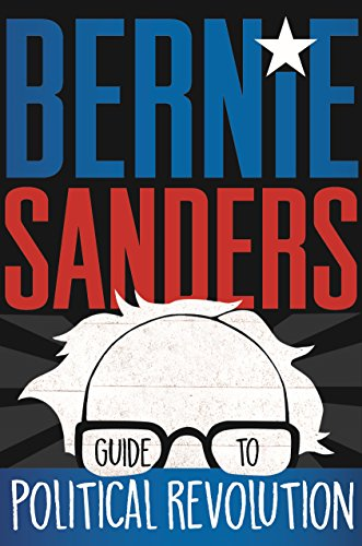 Bernie Sanders Guide to Political Revolution (English Edition)