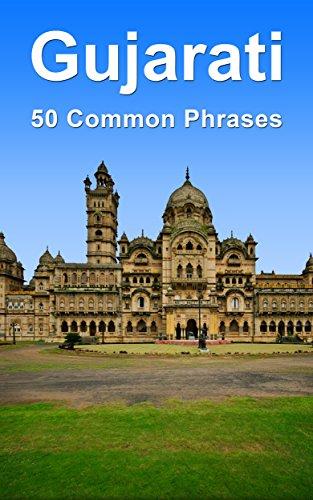 Gujarati: 50 Common Phrases (English Edition)